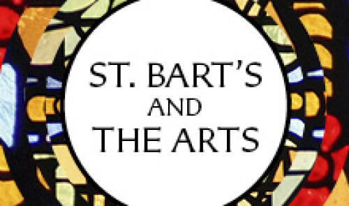 St. Bart's and the Arts