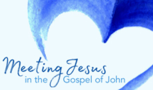 Meeting Jesus in the Gospel of John